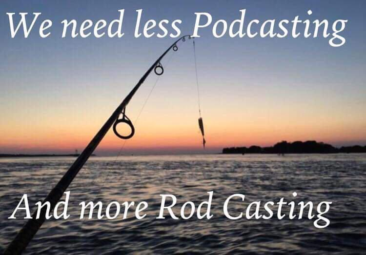 If only there was a little more Rod Casting going on
