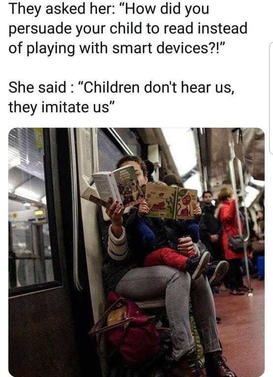 Children imitate us