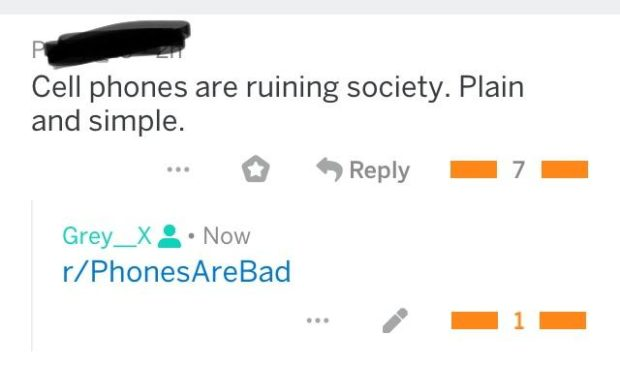 ' Cell phones are ruining society. Plain and simple. 0 fiRepiy - 7 - Grey_X ; - Now r/PhonesAreBad I -1- https://inspirational.ly