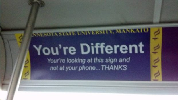 1.. You're Different mu m looking at this sign and not at your phone... THANKS https://inspirational.ly