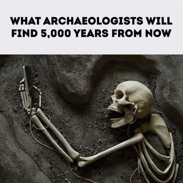 WHAT ARCHAEOLOGISTS WILL FIND 5,000 YEARS https://inspirational.ly