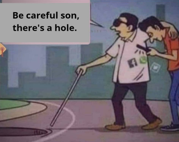 Be careful son, there's a hole. https://inspirational.ly