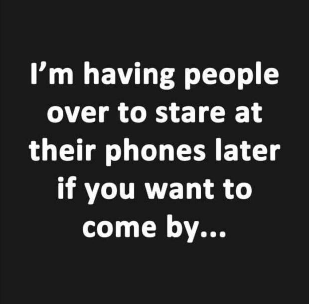 I'm having people over to stare at their phones later if you want to come by... https://inspirational.ly