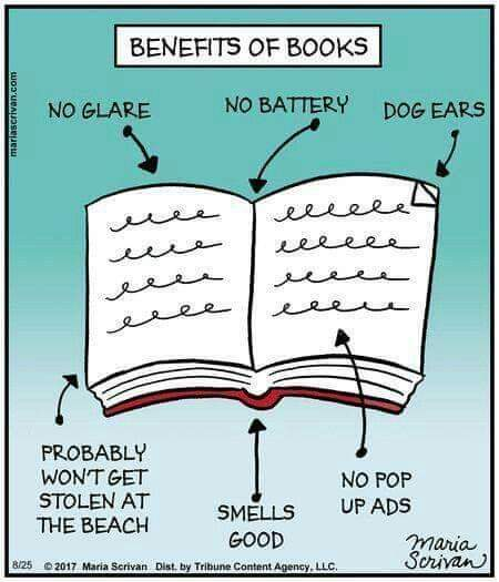 BENEFITS OF BOOKS NO BATTERY DOG EARS / PROBABLY woN'r GET STOLEN AT THE BEACH GOOD 8:25 c: 2017 mm Saw-n DIAL by lebun- Cam-n! Aorncy. LLC' https://inspirational.ly