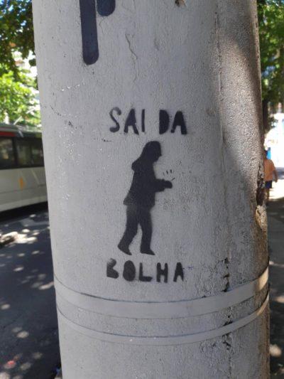 """""""Leave the bubble"""" seen in Rio de Janeiro, Brazil"""