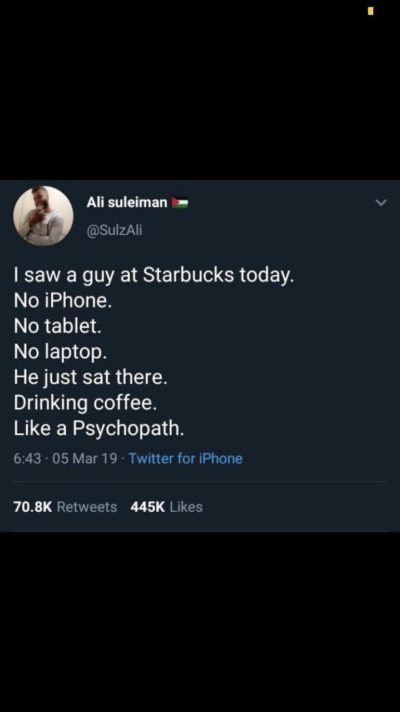 Repost to spread awareness, clinically insane man spotted in Starbucks LITERALLY NOT USING TECH