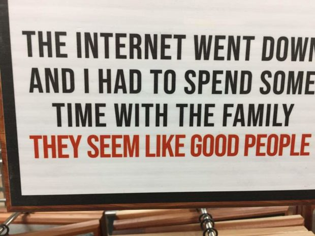 """THE INTERNET WENT DUWI' , AND I HAD TO SPEND SOME , , """"ME WITHTHE FAM'LY . ' (Ir '1 ,fl'IH"""" II'LT' HQI, , 'L L""""- A EJHHL,._/ .. .__.»-, I L_- ,.' https://inspirational.ly"""