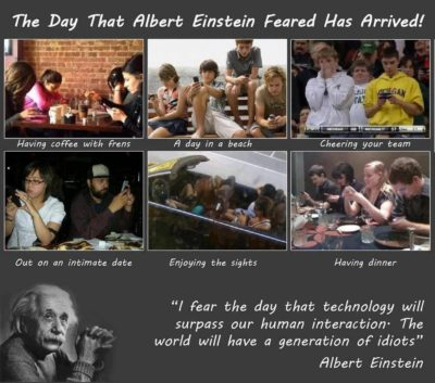 Phone bad Einstein good people stupid