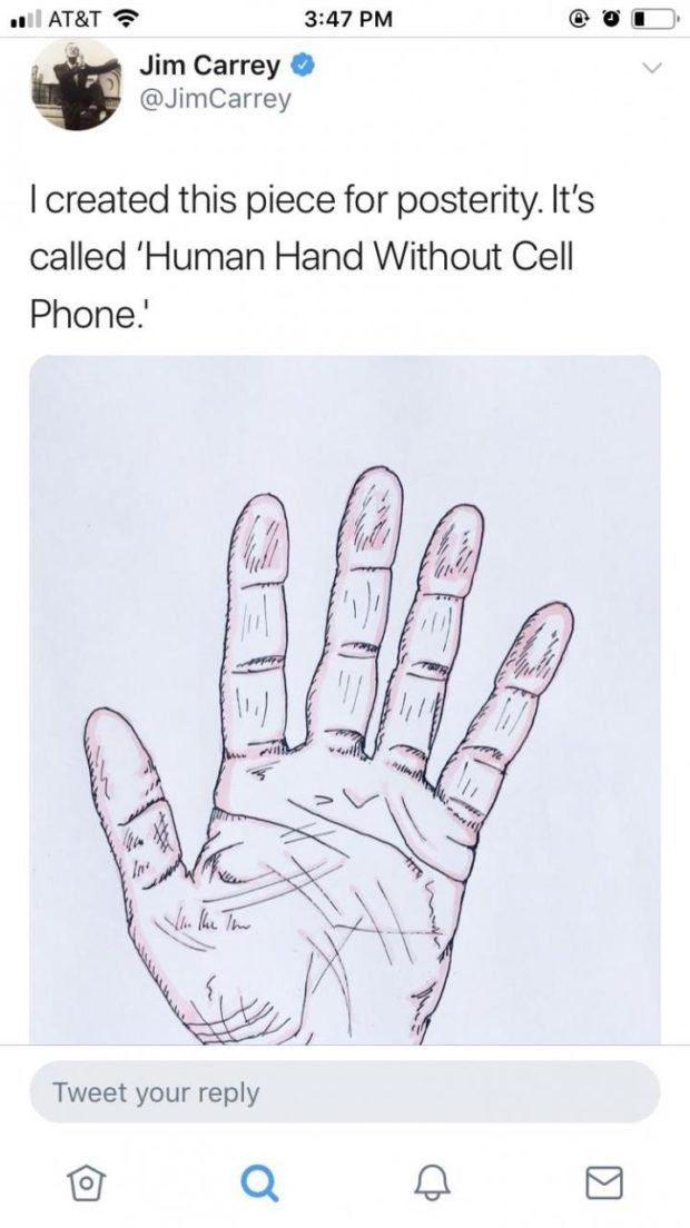 on AT&T 6? 3:47 PM @ 0' E)» ' Jim Carrey O @JimCarrey | created this piece for posterity. It's called 'Human Hand Without Cell Phone} Tweet your reply @ Q https://inspirational.ly