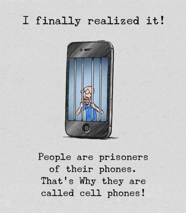 I finally realized it! People are prisoners of their phones. That's Why they are called cell phones! https://inspirational.ly