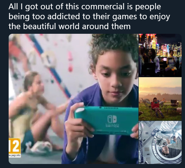 All I got out of this commercial is people being too addicted to their games to enjoy the beautiful world https://inspirational.ly