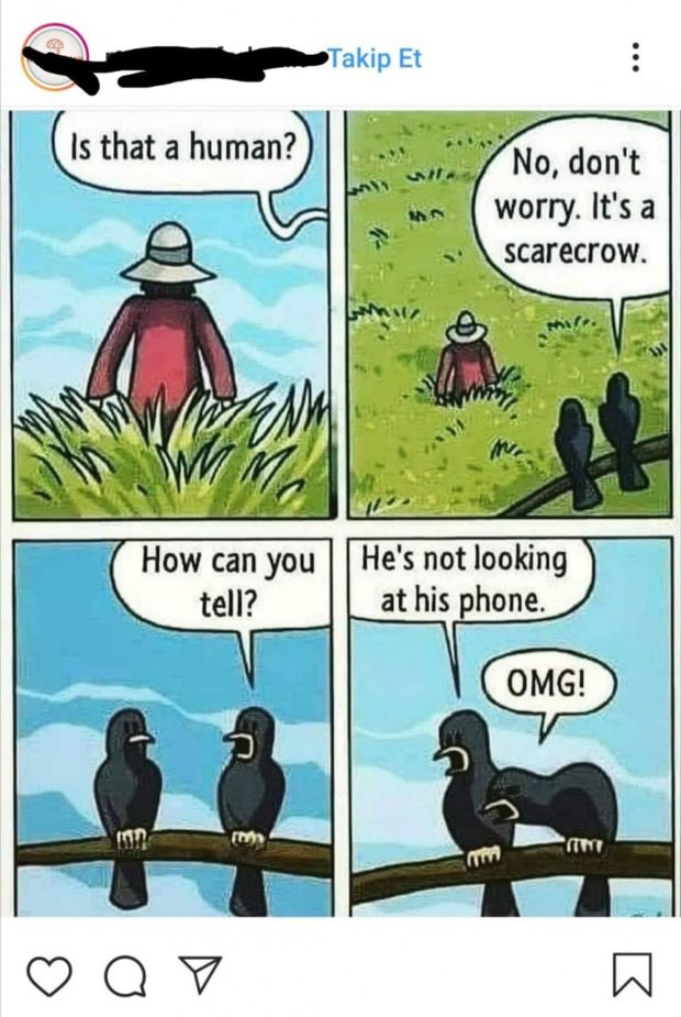 ' No,don% worry. It's a scarecrow. He's not looking at his phone. How can you ten? https://inspirational.ly
