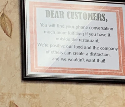 Sign I saw at a local restaurant in the dining room.