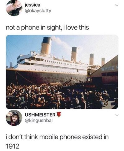 *insert shitty joke about how millennials would have taken selfies on the sinking Titanic*