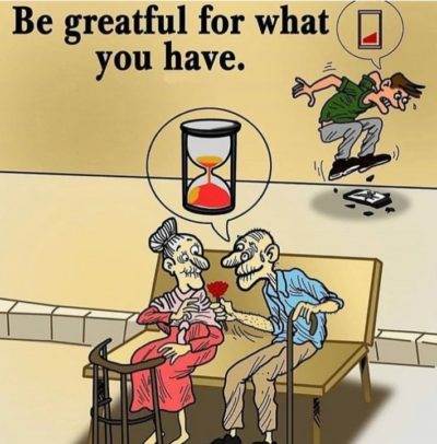 Be grateful for what you have.