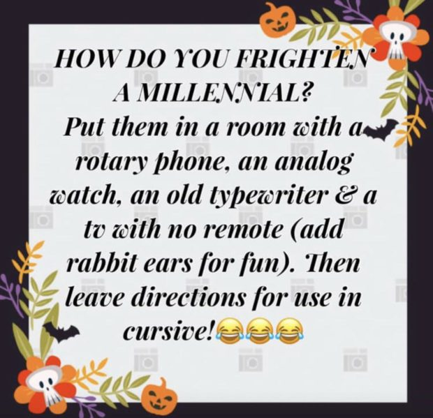 "J ' ._ 'x' 3"" II()WI)() YOU FRIGII'IEV' A MILLEALT/VLIL? I""; Put them in a room with ad 7 rotary phone. on analog (catch, an old typewriter c? a to with no remote (add rabbit ears for fun ). 'Ihen leave directions for use in V eurswe'w https://inspirational.ly"