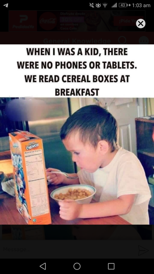 4 Q (6 ? ...|l [1:3WH1:03 am é WHEN I WAS A KID, THERE WERE NO PHONES OR TABLETS. WE READ CEREAL BOXES https://inspirational.ly
