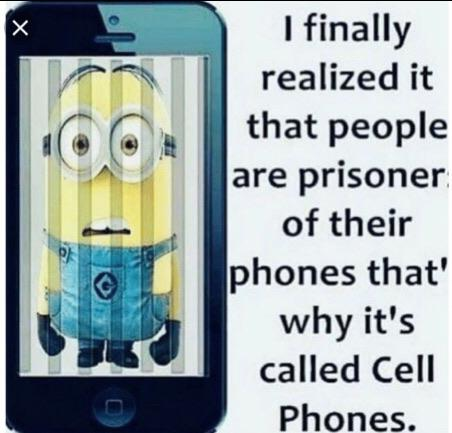 I finally reafizedit that people are prisoner of their phonesthafl why it's called Cell Phones. https://inspirational.ly