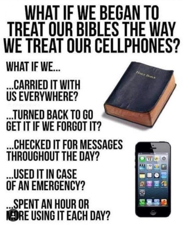 WHAT IF WE BEGAN TG TREAT GUR BIBLES THE WAY WE TREAT GUR GELLPHGNES? WHAT IF WE... ...GARRIEG IT WITH US EVERYWHERE? ...TURNED BACK T0 60 MM. on n IF we FORGOT m ' ...GHEGKEG IT FOR MESSAGES THROUGHOUT THE DAY? ...USED IT IN CASE OF AN EMERGENCY? .. SPENT AN noun on 9% usms IT EACH DAY? https://inspirational.ly