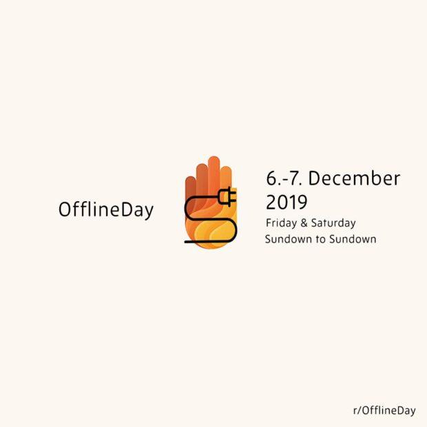 6.-7. December 2019 Friday & Saturday Sundown to Sundown OfflineDay r/OfflineDay https://inspirational.ly