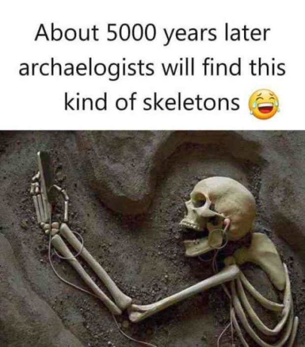"""About 5000 years later archaelogists will find this kind of skeletons e ,1 l V . .3"""" A' Q https://inspirational.ly"""