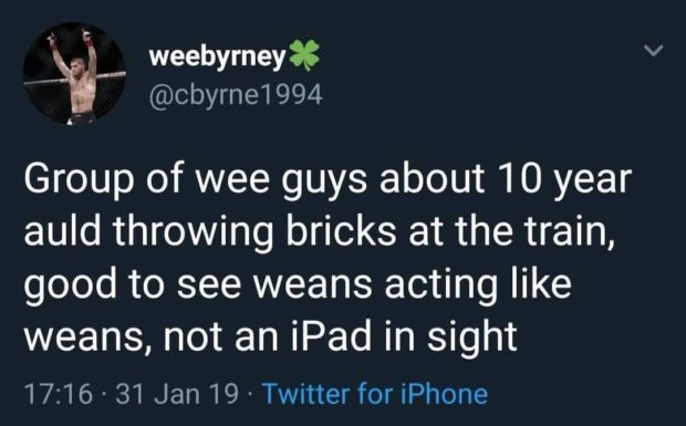 it; a Air—— weebyrneyx @obyrne1994 Group of wee guys about 10 year auld throwing bricks at the train, good to see weans acting like weans, not an iPad in sight 17:16-31 Jan 19 - Twitter https://inspirational.ly
