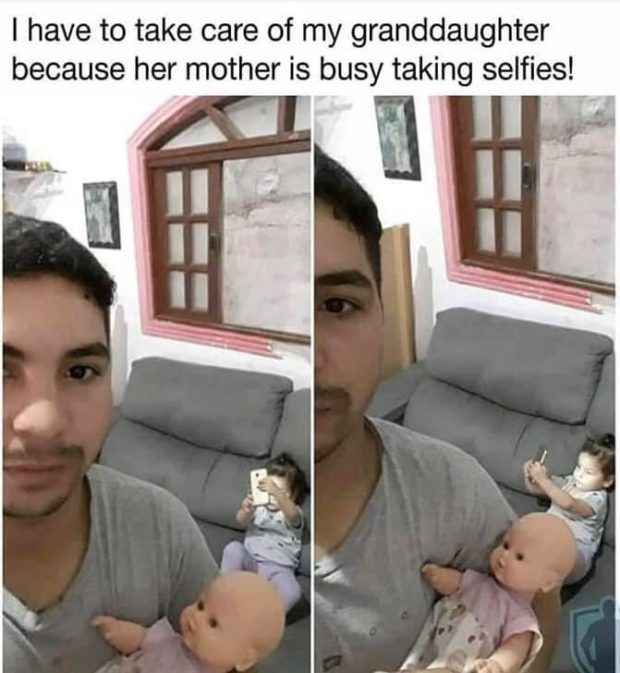 I have to take care of my granddaughter because her mother is busy taking selfies! https://inspirational.ly