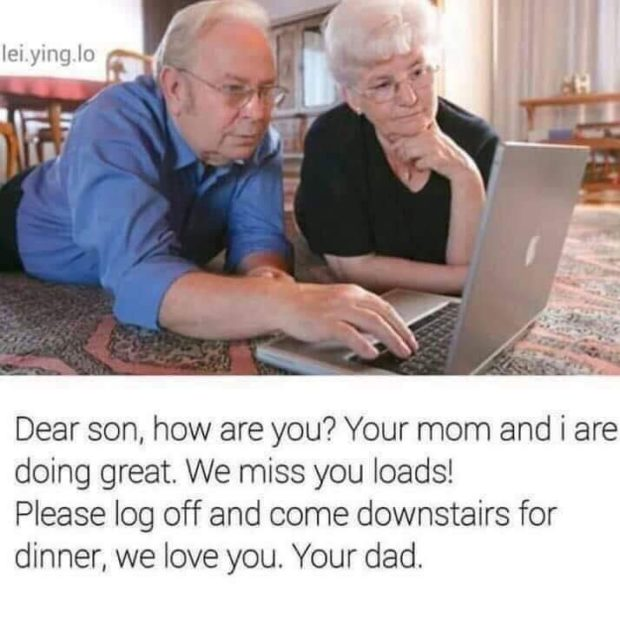 Dear son, how are you? Your mom and i are doing great. We miss you loads! Please log off and come downstairs for dinner, we love you. Your dad. https://inspirational.ly