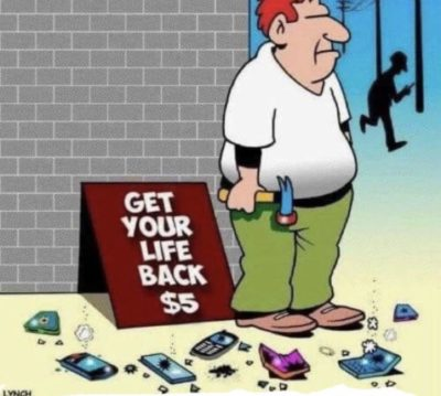 Feel like your life is worthless? Break your phone