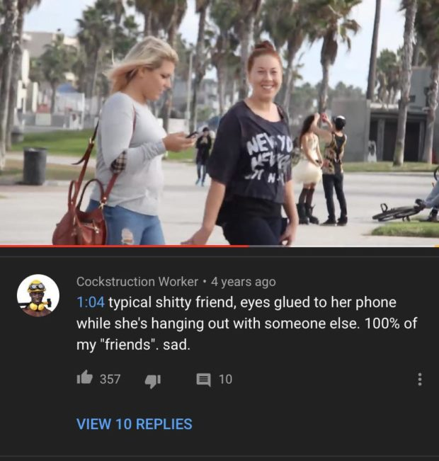 "Cockstruction Worker ' 4 years ago 1:04 typical shitty friend, eyes glued to her phone while she's hanging out with someone else. 100% of my ""friends"". sad. it 357 g: a 10 VIEW 10 REPLIES https://inspirational.ly"