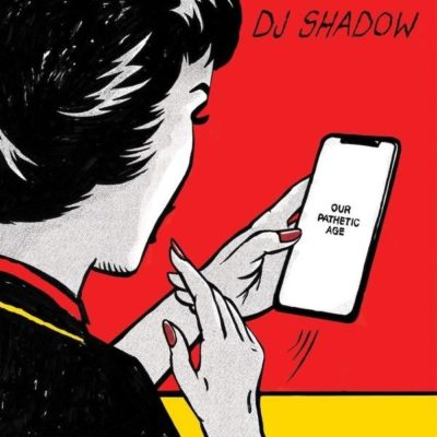 DJ Shadow – Our Pathetic Age (Album Cover)