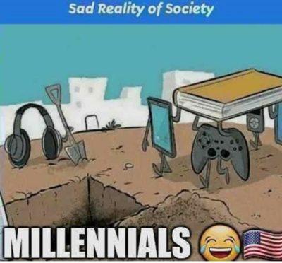 Damn millennials