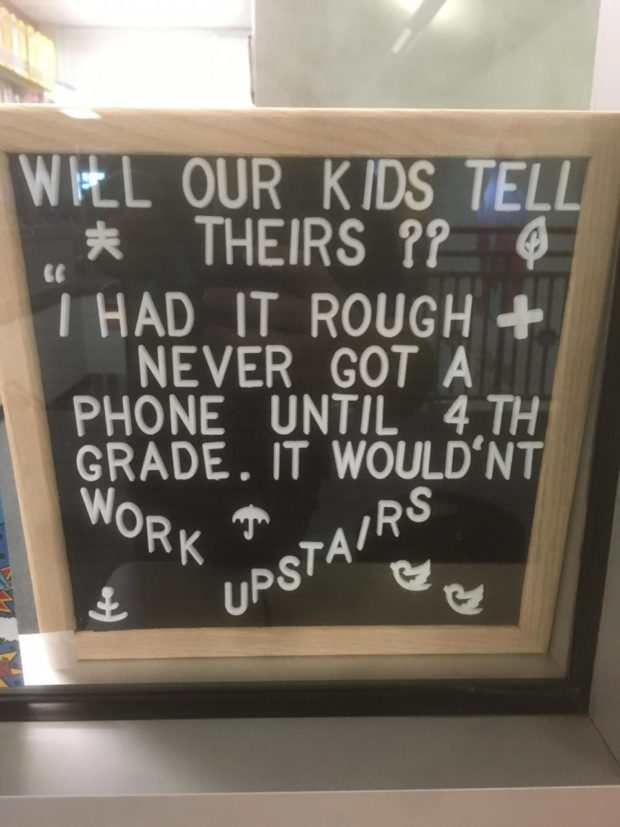 """L OUR KIDS L """"a: THEIRS 77% ' I HAD IT ROUGH -I' NEVER GOT A ' PHONE UNTIL 4TH GRADE. IT WOULD NT __ WORK '1'"""" AIR8 UPST 91 '. 1 ' V $ , ff z'.__. -1 : .fi .LV' """"mm-'3 ., _ - -. _ ' .'-, 4w ' z: https://inspirational.ly"""