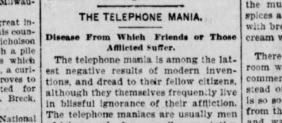 "1897 article titled 'Telephone Mania' says ""The telephone mania is among the latest negative results of modern inventions"" via Pessimists Archive™"